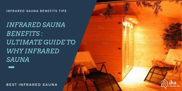 Infrared Sauna Benefits : Ultimate Guide to the Best Infrared Saunas